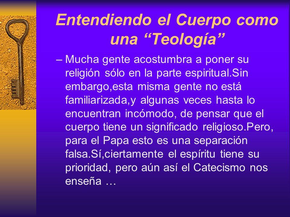 Entendiendo el Cuerpo como una Teología –Mucha gente acostumbra a poner su religión sólo en la parte espiritual.Sin embargo,esta misma gente no está f