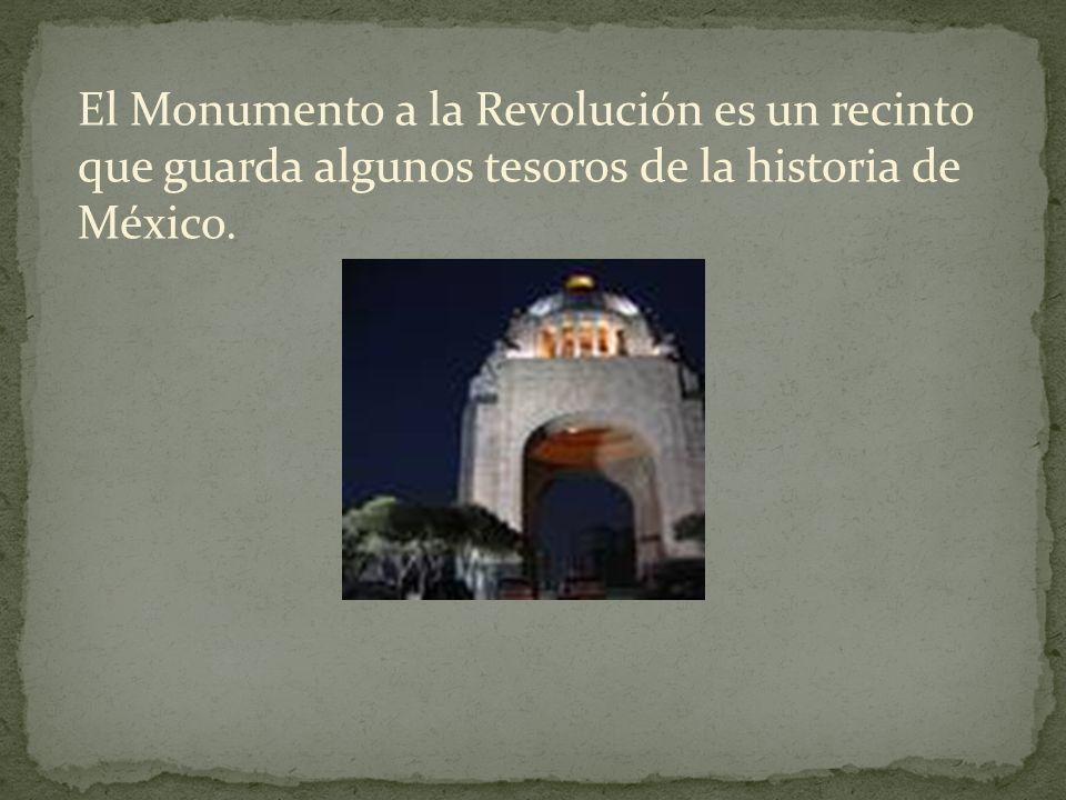 El Monumento a la Revolución es un recinto que guarda algunos tesoros de la historia de México.