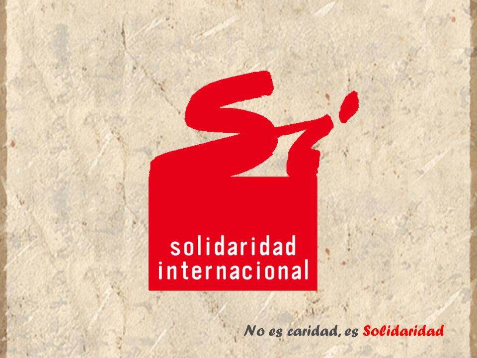 Con un enfoque laico, progresista y profesional, abierto a la participación de la sociedad Solidaridad Internacional es una ONG de Desarrollo con la MISIÓN de promover en el ámbito internacional la consolidación de la democracia, el respeto a los Derechos Humanos, el desarrollo humano sostenible y los valores de igualdad y justicia social ¿QUÉ QUEREMOS.