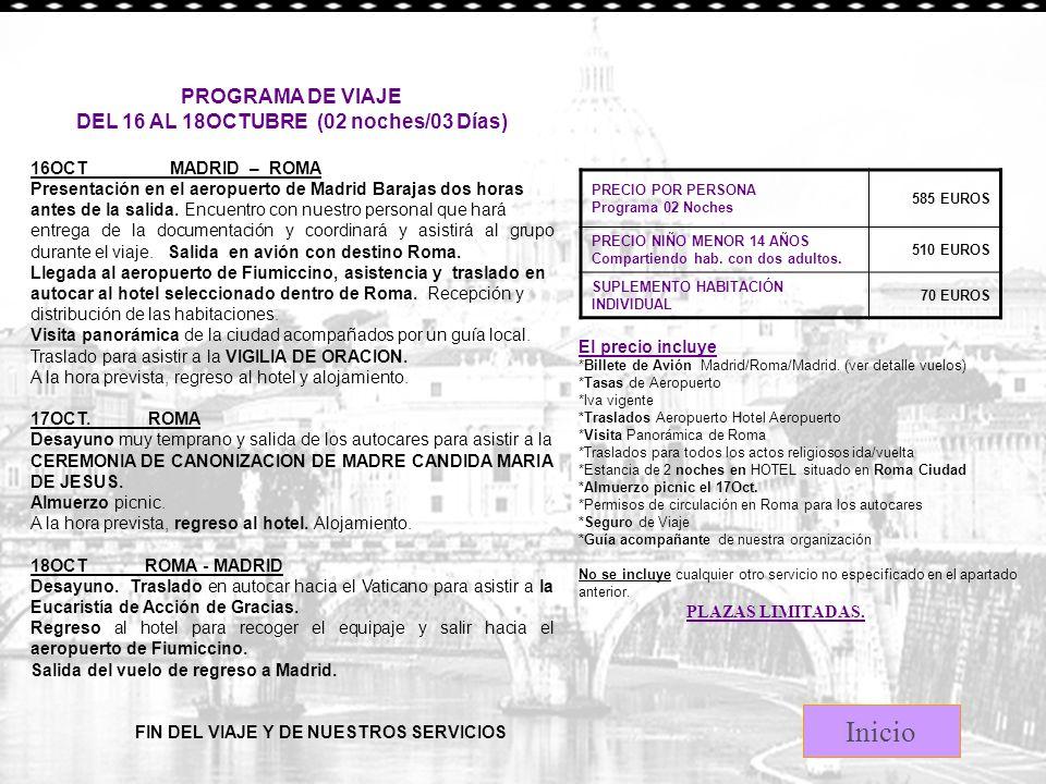 Inicio PRECIO POR PERSONA Programa 02 Noches 585 EUROS PRECIO NIÑO MENOR 14 AÑOS Compartiendo hab.