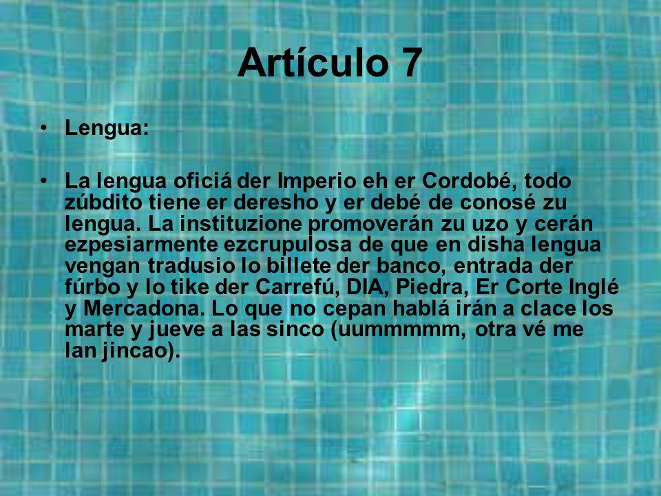 Artículo 6 Cerán siudadano de Córdoba todo aquello nasío en er Imperio de Córdoba, en lo territorio sitado en er artículo 2, y en lo territorio de urtramá.