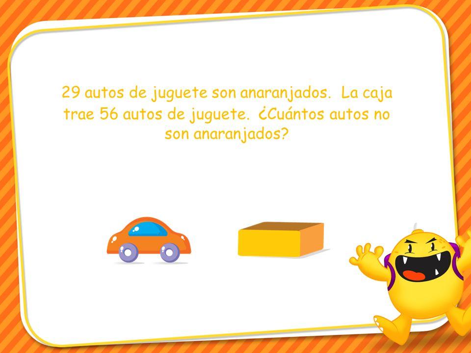 29 autos de juguete son anaranjados.La caja trae 56 autos de juguete.