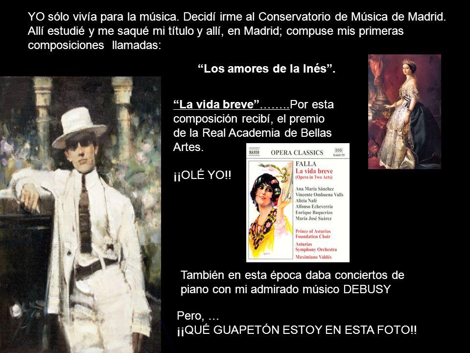 YO sólo vivía para la música. Decidí irme al Conservatorio de Música de Madrid. Allí estudié y me saqué mi título y allí, en Madrid; compuse mis prime