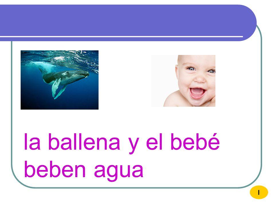 b bufanda I bota ballena billete buho beber bola boca