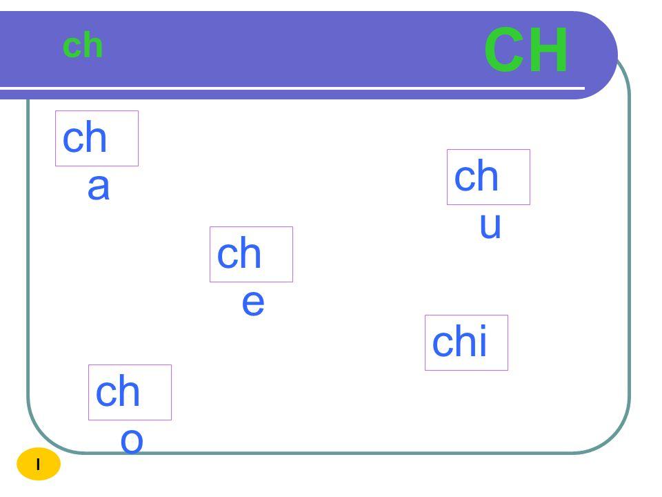 ch ch ch o ch u ch e chi ch a I CH O CH U CH E CH I CH A