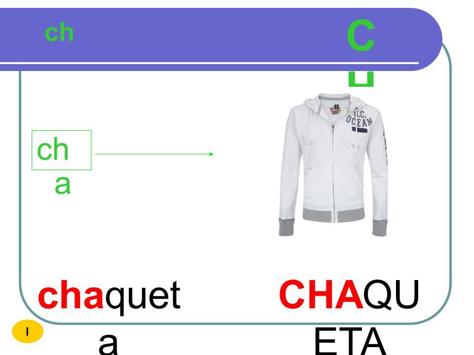 ch u ch o ch a ch CH I ch e chi