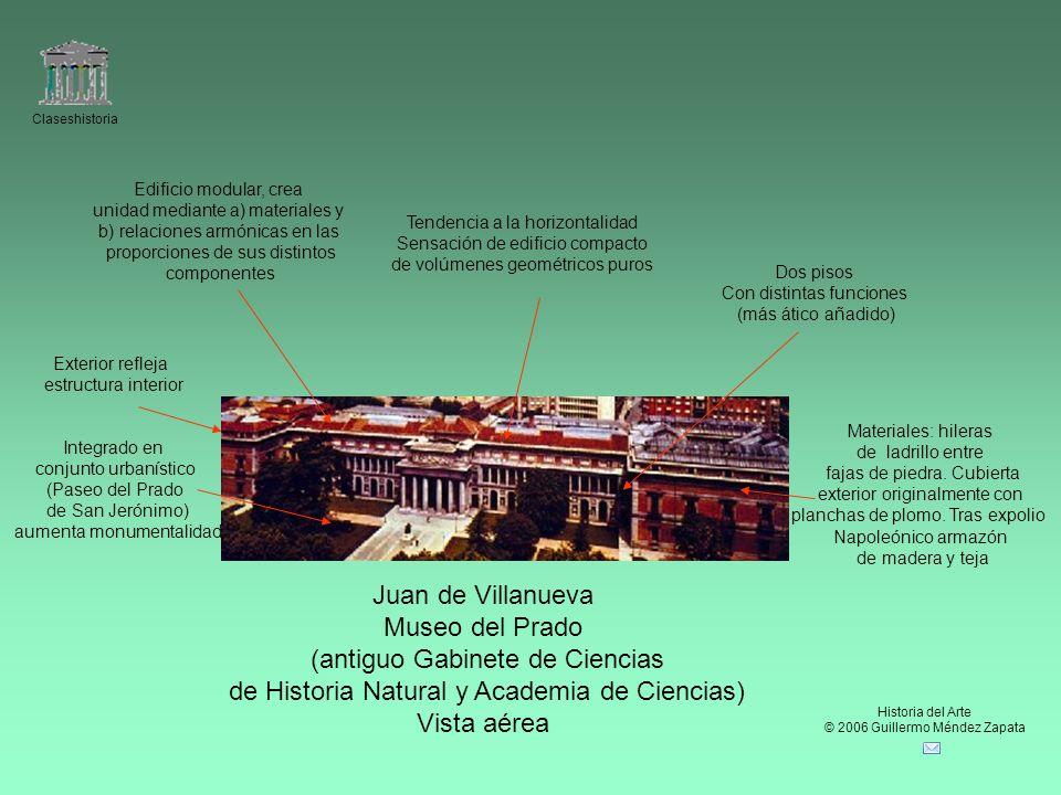 Claseshistoria Historia del Arte © 2006 Guillermo Méndez Zapata Juan de Villanueva Museo del Prado (antiguo Gabinete de Ciencias de Historia Natural y
