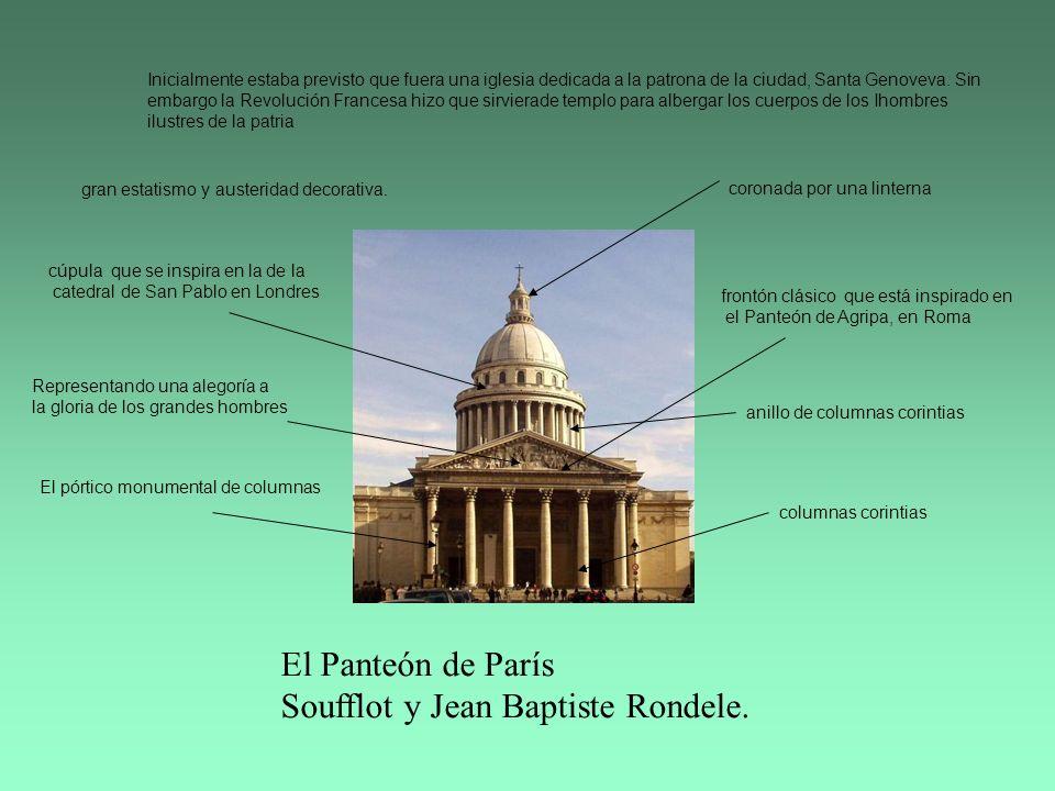 El Panteón de París Soufflot y Jean Baptiste Rondele. Inicialmente estaba previsto que fuera una iglesia dedicada a la patrona de la ciudad, Santa Gen
