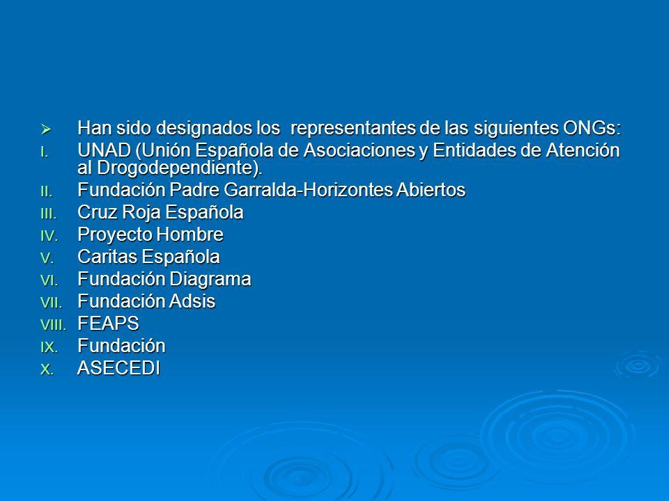 Han sido designados los representantes de las siguientes ONGs: Han sido designados los representantes de las siguientes ONGs: I. UNAD (Unión Española