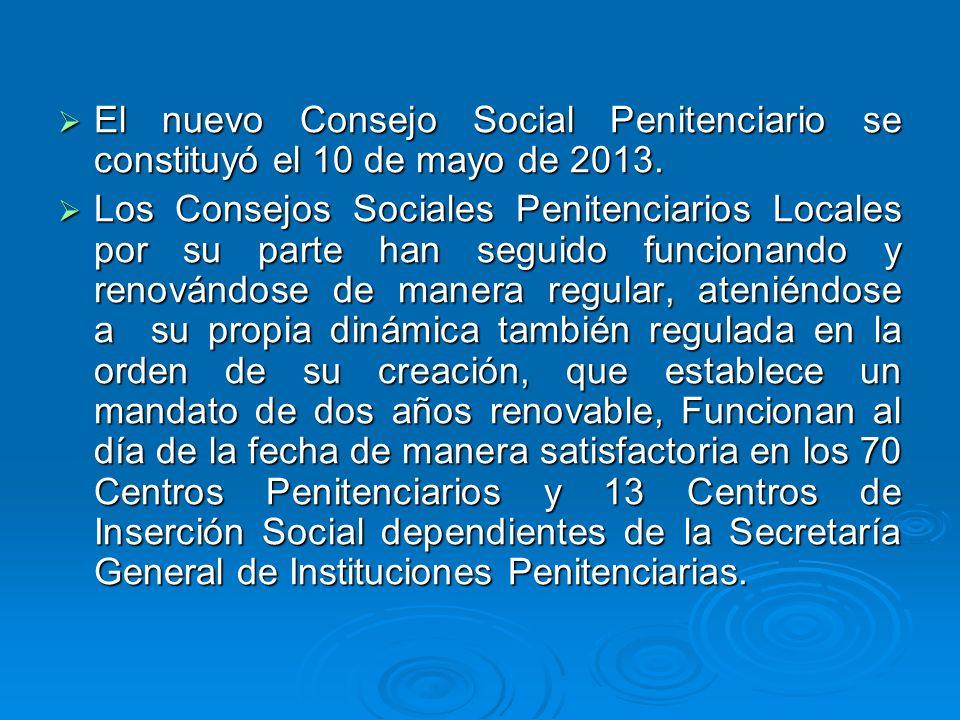 El nuevo Consejo Social Penitenciario se constituyó el 10 de mayo de 2013. El nuevo Consejo Social Penitenciario se constituyó el 10 de mayo de 2013.