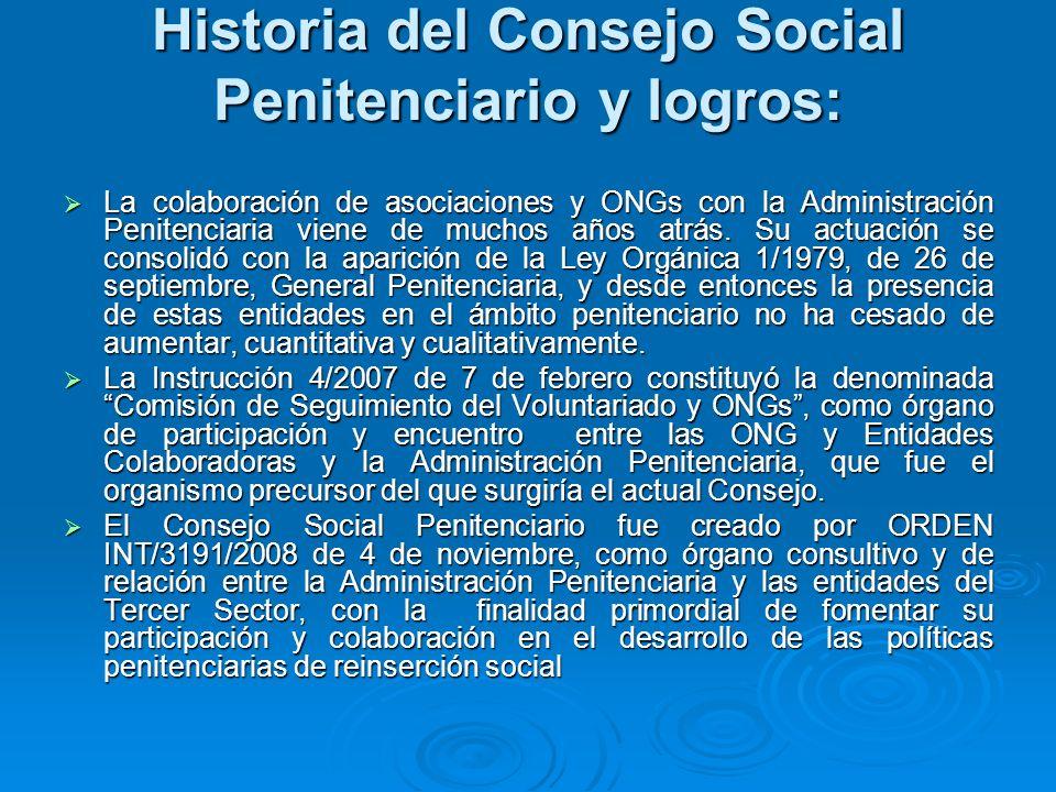 Historia del Consejo Social Penitenciario y logros: La colaboración de asociaciones y ONGs con la Administración Penitenciaria viene de muchos años atrás.