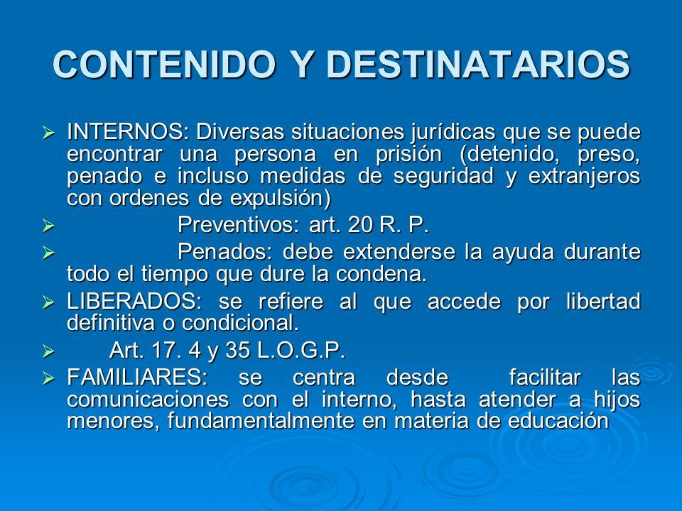 CONTENIDO Y DESTINATARIOS INTERNOS: Diversas situaciones jurídicas que se puede encontrar una persona en prisión (detenido, preso, penado e incluso me