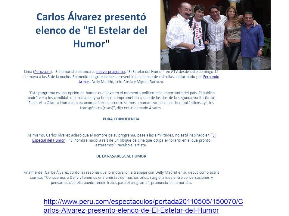Carlos Álvarez regresa a la televisión este domingo 15 de mayo Cómico nacional presentará El estelar del humor junto a Fernando Armas y el Chato Barraza.