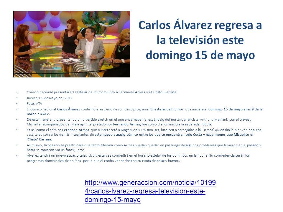 Carlos Álvarez regresa a la televisión este domingo 15 de mayo Cómico nacional presentará 'El estelar del humor' junto a Fernando Armas y el 'Chato' B