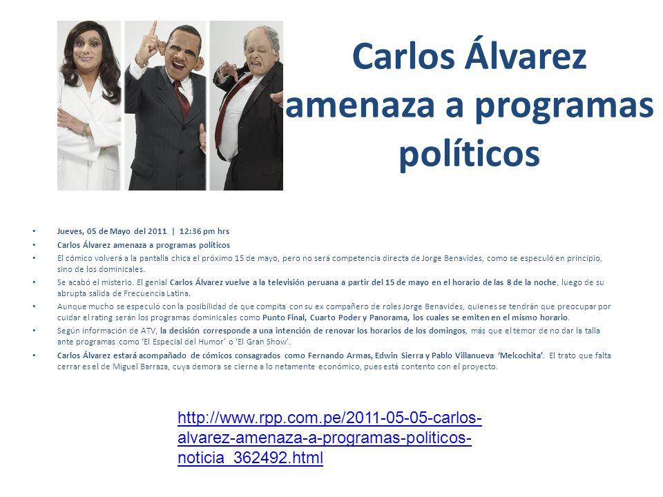 Carlos Álvarez amenaza a programas políticos Jueves, 05 de Mayo del 2011 | 12:36 pm hrs Carlos Álvarez amenaza a programas políticos El cómico volverá
