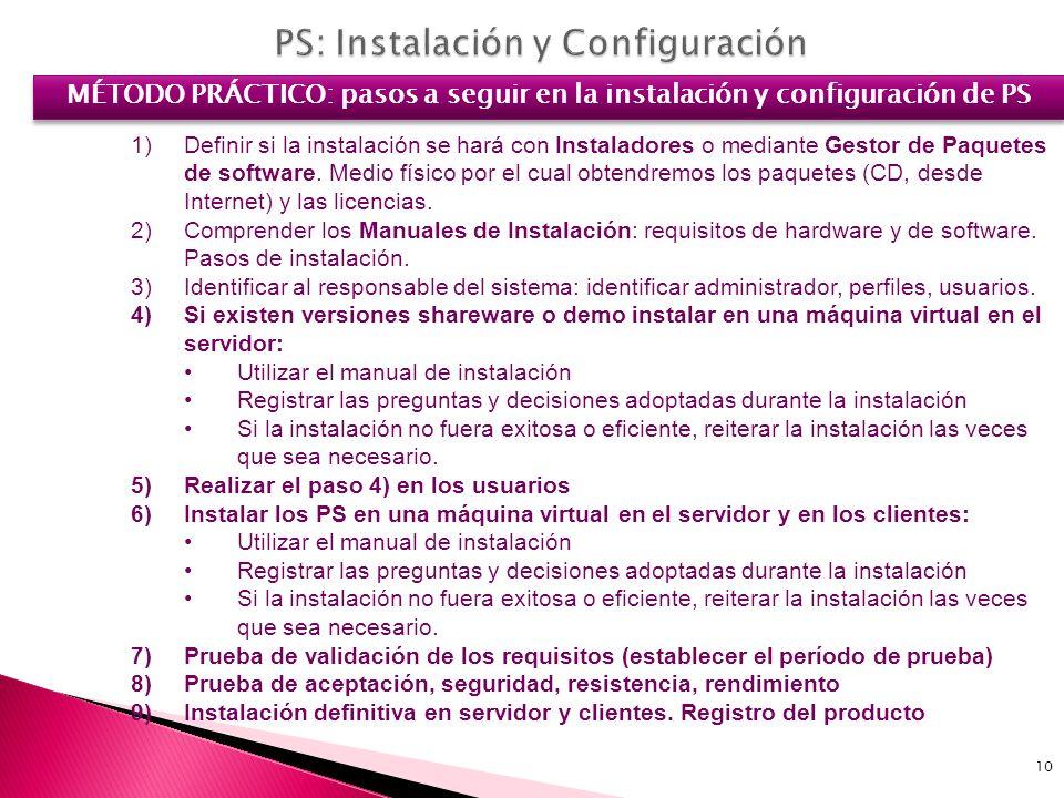10 1)Definir si la instalación se hará con Instaladores o mediante Gestor de Paquetes de software. Medio físico por el cual obtendremos los paquetes (