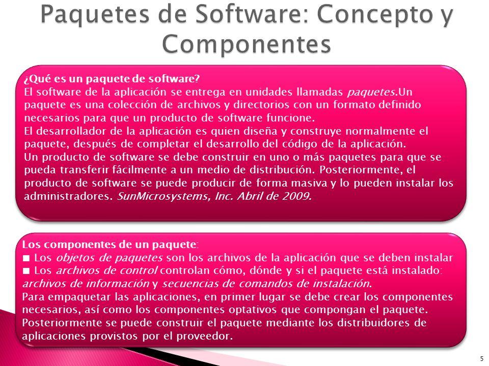 5 Los componentes de un paquete: Los objetos de paquetes son los archivos de la aplicación que se deben instalar Los archivos de control controlan cóm