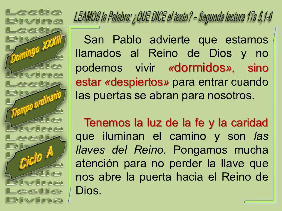 « dormidos », sino estar «despiertos» San Pablo advierte que estamos llamados al Reino de Dios y no podemos vivir « dormidos », sino estar «despiertos