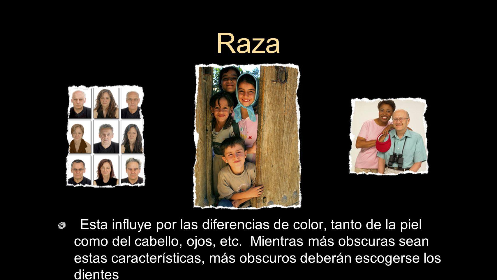 Esta influye por las diferencias de color, tanto de la piel como del cabello, ojos, etc. Mientras más obscuras sean estas características, más obscuro