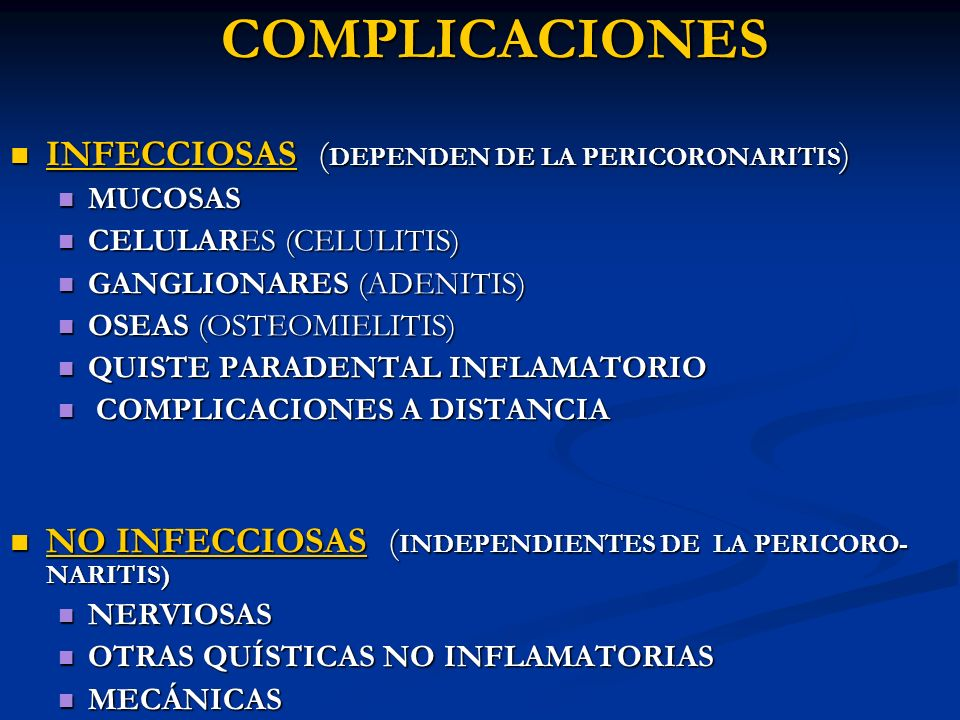 COMPLICACIONES INFECCIOSAS ( DEPENDEN DE LA PERICORONARITIS ) INFECCIOSAS ( DEPENDEN DE LA PERICORONARITIS ) MUCOSAS MUCOSAS CELULARES (CELULITIS) CEL