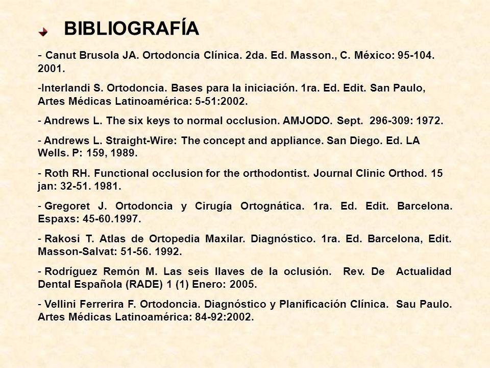 BIBLIOGRAFÍA - Canut Brusola JA.Ortodoncia Clínica.