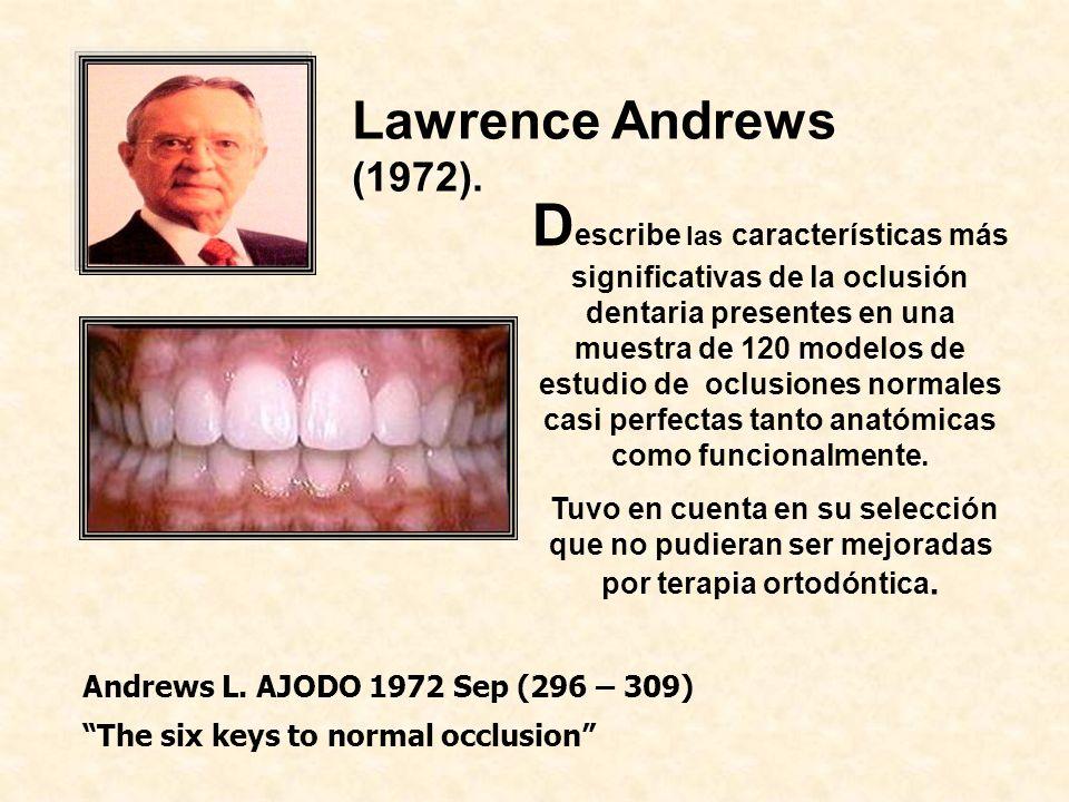 D escribe las características más significativas de la oclusión dentaria presentes en una muestra de 120 modelos de estudio de oclusiones normales casi perfectas tanto anatómicas como funcionalmente.