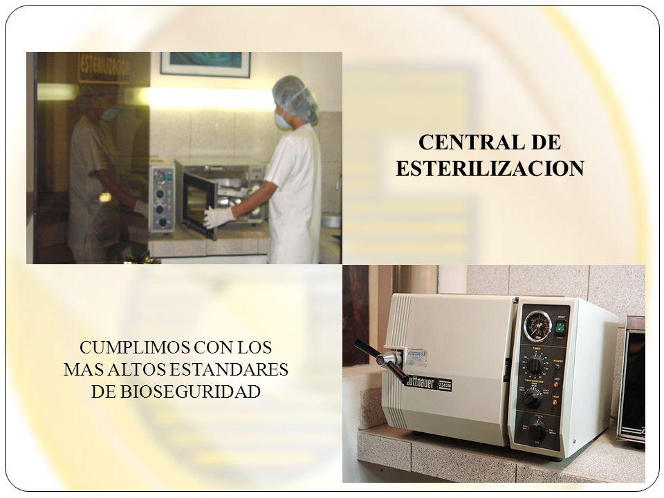 CENTRAL DE ESTERILIZACION CUMPLIMOS CON LOS MAS ALTOS ESTANDARES DE BIOSEGURIDAD