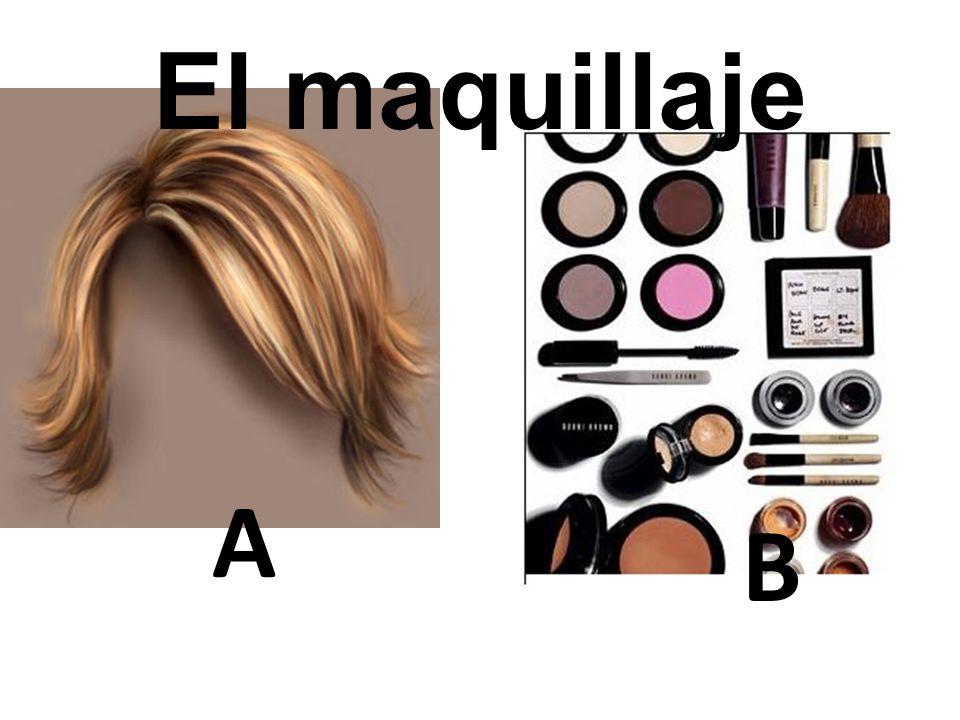 B El maquillaje A