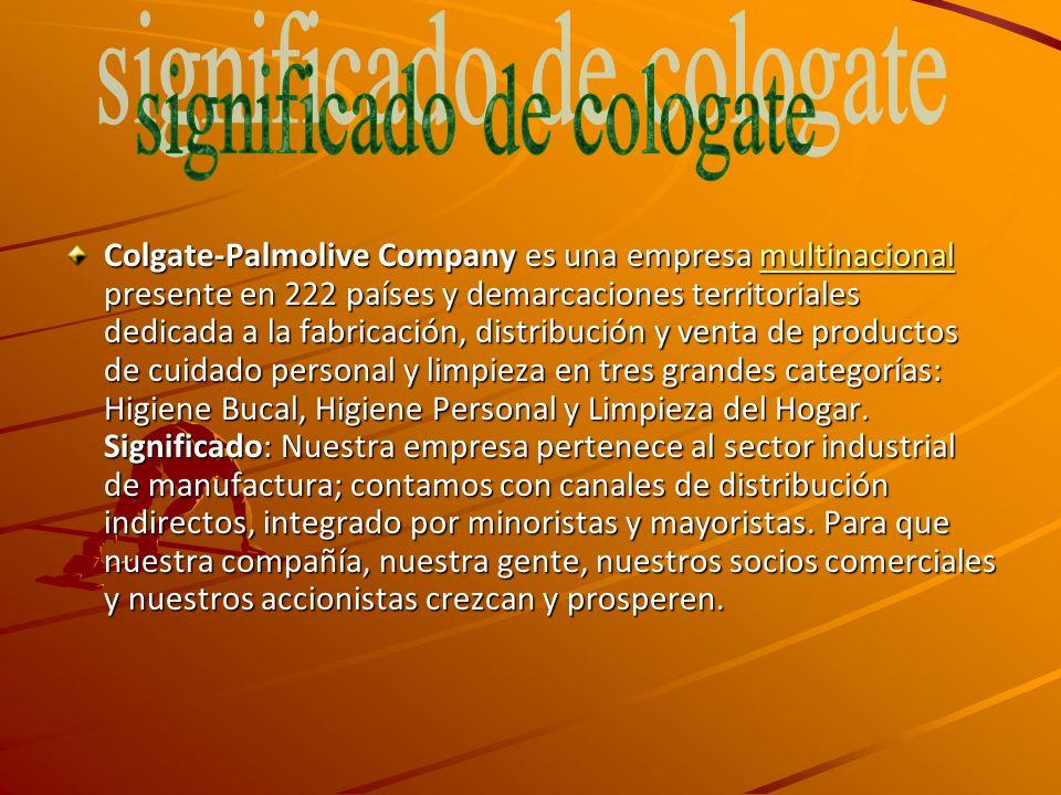Colgate-Palmolive Company es una empresa multinacional presente en 222 países y demarcaciones territoriales dedicada a la fabricación, distribución y venta de productos de cuidado personal y limpieza en tres grandes categorías: Higiene Bucal, Higiene Personal y Limpieza del Hogar.