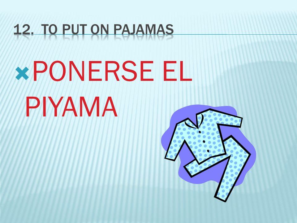 PONERSE EL PIYAMA