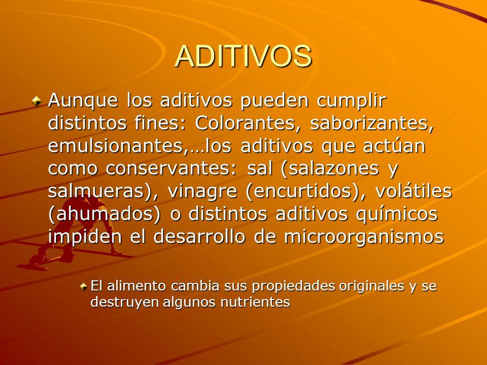 ADITIVOS Aunque los aditivos pueden cumplir distintos fines: Colorantes, saborizantes, emulsionantes,…los aditivos que actúan como conservantes: sal (