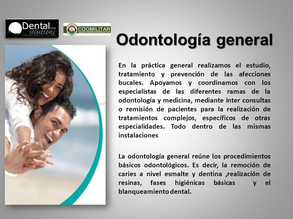 En la práctica general realizamos el estudio, tratamiento y prevención de las afecciones bucales. Apoyamos y coordinamos con los especialistas de las