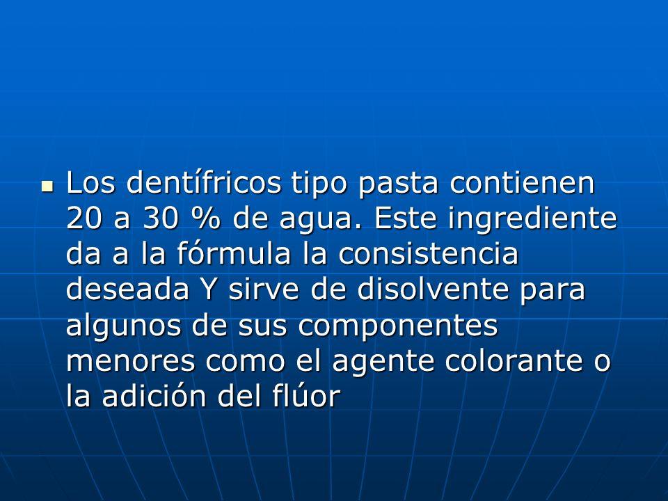 Humectantes Se introduce a fin de retardar o prevenir que el dentífrico en pasta se seque, así como para mejorar la consistencia y apariencia del producto.