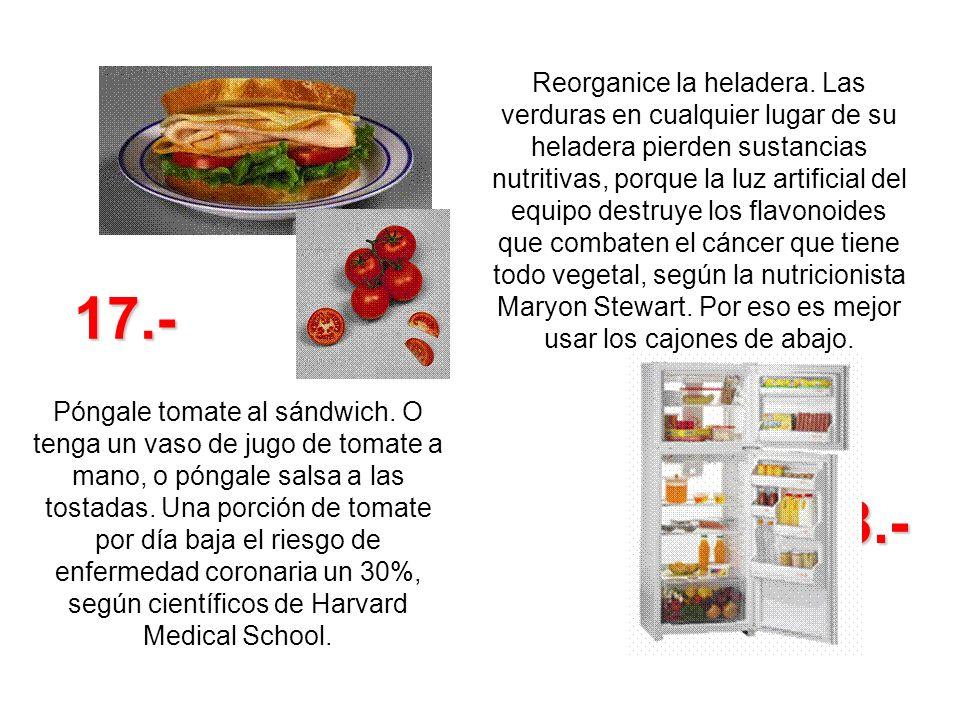 Reorganice la heladera. Las verduras en cualquier lugar de su heladera pierden sustancias nutritivas, porque la luz artificial del equipo destruye los