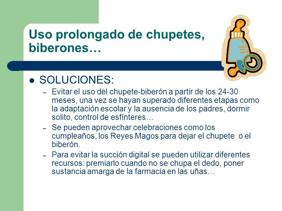 Uso prolongado de chupetes, biberones… DIFICULTADES – Los movimientos de la succión pueden provocar: Posturas anómalas de la lengua (tendencia a despl