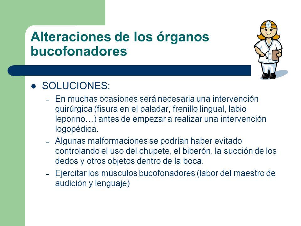 Alteraciones de los órganos bucofonadores DIFICULTADES – En ocasiones nos encontramos con malformaciones en los órganos bucofonadores (labios, lengua,