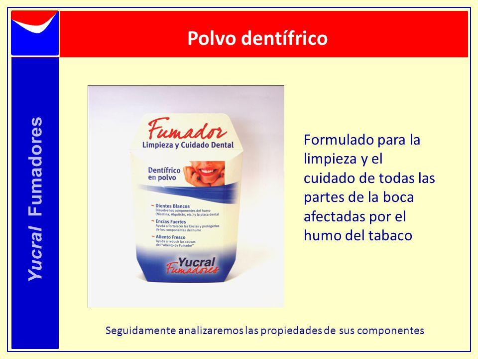 Yucral Fumadores Polvo dentífrico Formulado para la limpieza y el cuidado de todas las partes de la boca afectadas por el humo del tabaco Seguidamente