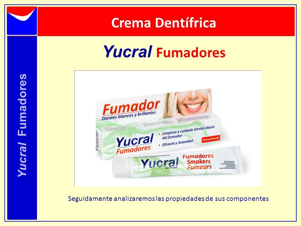 Yucral Fumadores Crema Dentífrica Yucral Fumadores Seguidamente analizaremos las propiedades de sus componentes