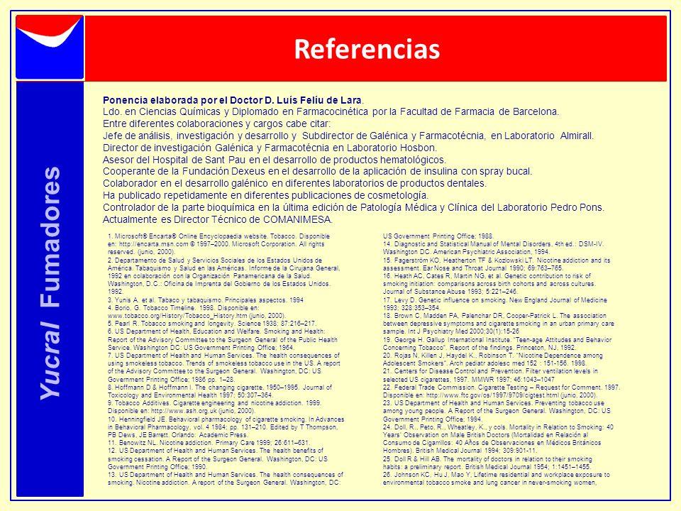 Referencias Ponencia elaborada por el Doctor D. Luís Felíu de Lara. Ldo. en Ciencias Químicas y Diplomado en Farmacocinética por la Facultad de Farmac