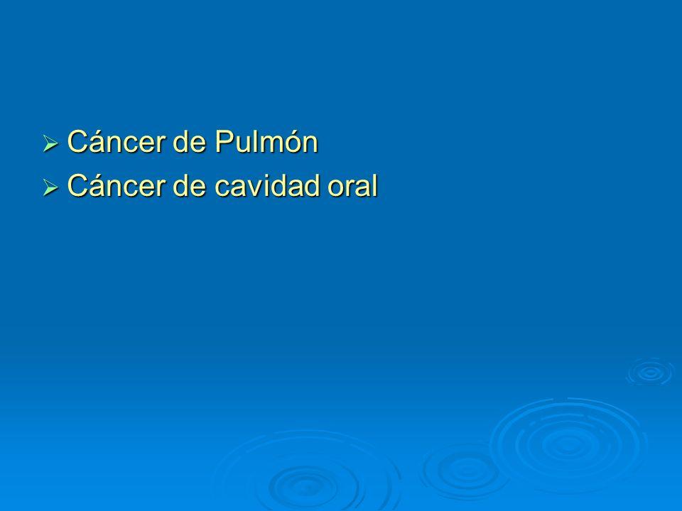 Cáncer de Pulmón Cáncer de Pulmón Cáncer de cavidad oral Cáncer de cavidad oral