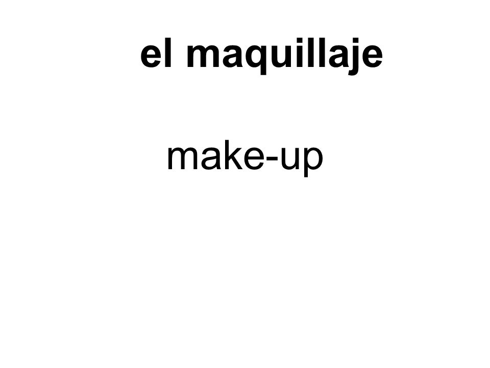 make-up el maquillaje