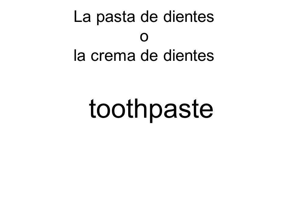 La pasta de dientes o la crema de dientes toothpaste