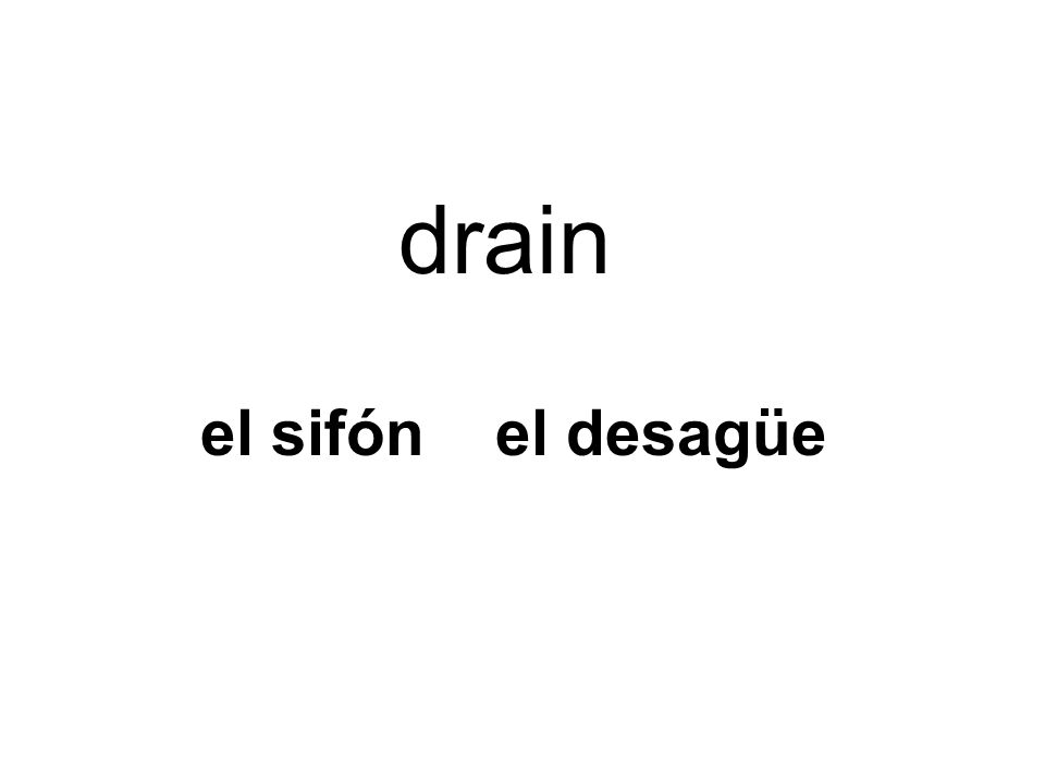 el sifón el desagüe drain