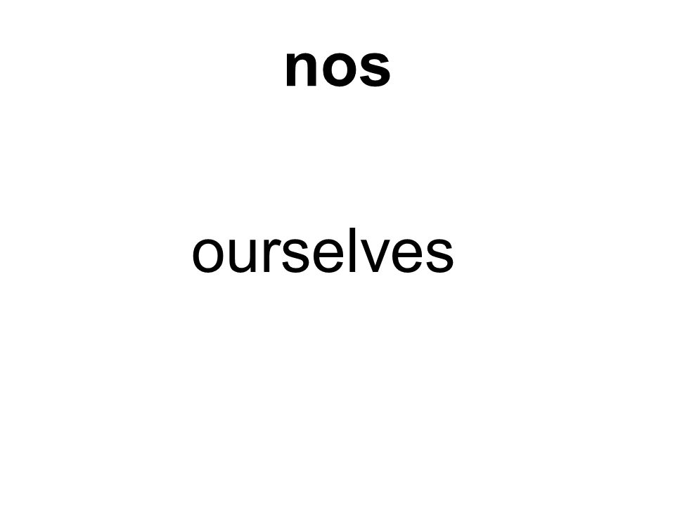 nos ourselves