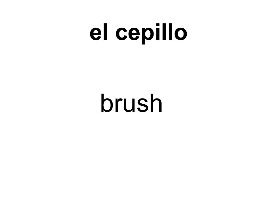 el cepillo brush