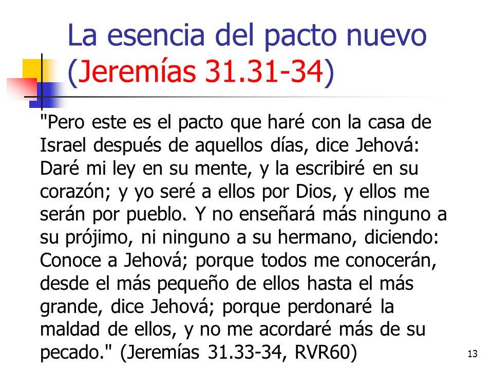 13 La esencia del pacto nuevo (Jeremías 31.31-34)