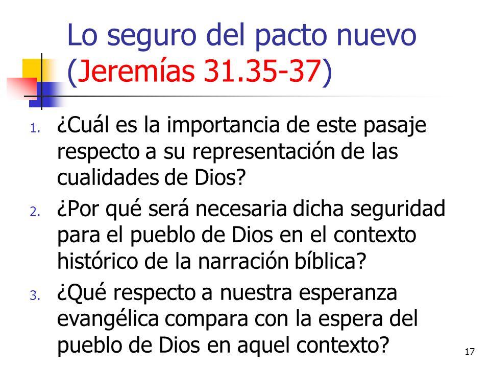 17 1. ¿Cuál es la importancia de este pasaje respecto a su representación de las cualidades de Dios? 2. ¿Por qué será necesaria dicha seguridad para e
