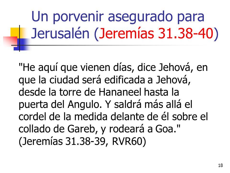 18 Un porvenir asegurado para Jerusalén (Jeremías 31.38-40)