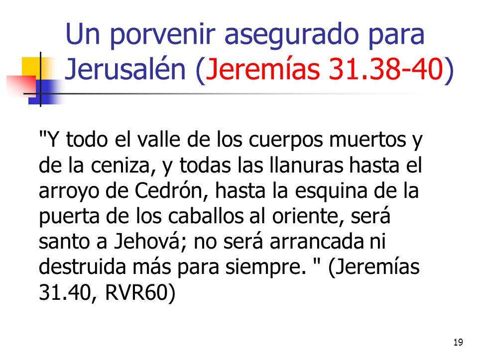 19 Un porvenir asegurado para Jerusalén (Jeremías 31.38-40)
