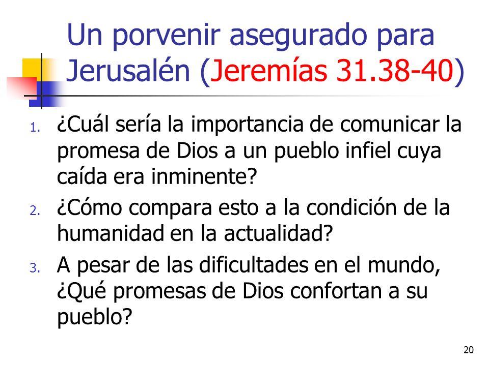 20 1. ¿Cuál sería la importancia de comunicar la promesa de Dios a un pueblo infiel cuya caída era inminente? 2. ¿Cómo compara esto a la condición de